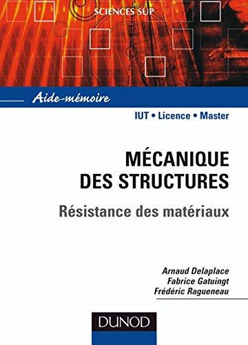 Aide-mmoire de mcanique des structures : Rsistance des matriaux (Sciences de l'ingnieur)