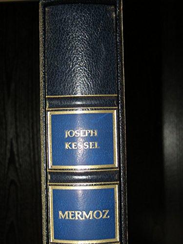 Mermoz [par : Joseph KESSEL, Jean-Michel GOLFIER, ill., Gnral Vincent LANATAprf.], Nouvelle Librairie de France Guy-Victor Labat, diteur, 1991