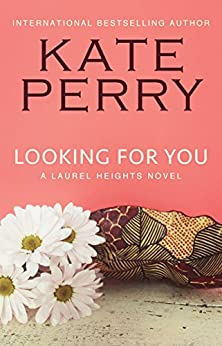 Looking for You (A Laurel Heights Novel Book 4) (English Edition) par [Perry, Kate]