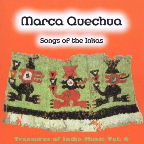 Preisvergleich Produktbild Marca Quechua - Songs of the Inkas