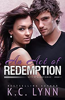 An Act Of Redemption (Acts Of Honor Series Book 1) by [LYNN, K.C.]