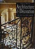 L'art de restaurer en Provence 2. Architecture et Décoration du XVI au XIX sièle.