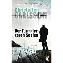 Der Turm der toten Seelen: Thriller Bd. 1 (Finster, packend und hochaktuell - Leo Junker ermittelt, Band 1)
