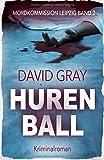 'Hurenball (Mordkommission Leipzig, Band 2)' von David Gray