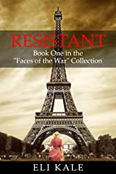 Resistant: Book One in the Faces of the War Collection