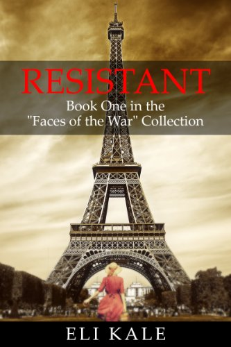 "free kindle book Resistant: Book One in the ""Faces of the War"" Collection (The Faces of the War Collection 1)"