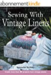 Sewing With Vintage Linens: Create mo...