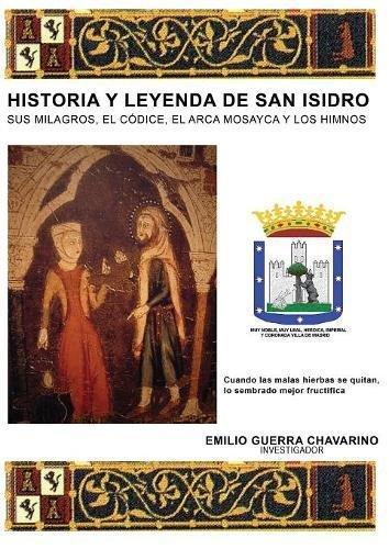 Historia y Leyenda de San Isidro par EMILIO CHAVARINO GUERRA