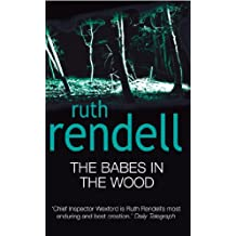 The Babes In The Wood: (A Wexford Case) (Inspector Wexford series Book 19)