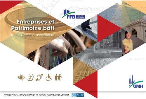 Entreprises et patrimoine bâti: Carnet d'accessibilité.