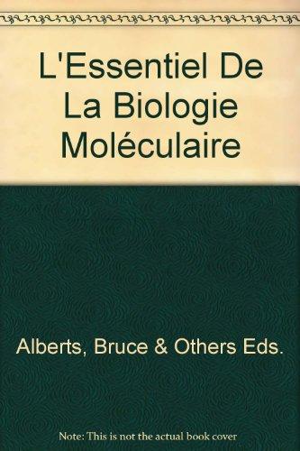 L'Essentiel De La Biologie Moléculaire