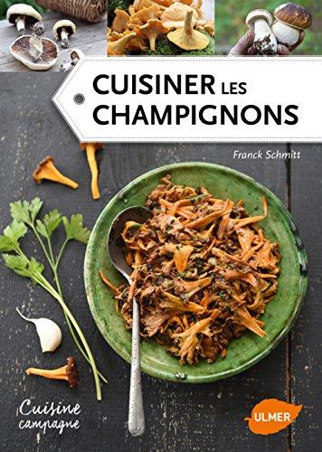 Cuisiner les champignons par From Editions Eugen Ulmer