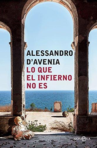 Lo que el infierno no es por Alessandro d'Avenia