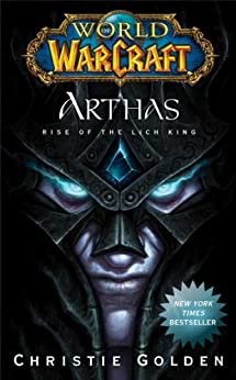 World of Warcraft: Arthas: Rise of the Lich King von [Golden, Christie]