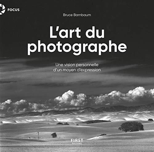 L'Art du photographe - Une version personnelle d'un moyen d'expression par Bruce BARNBAUM