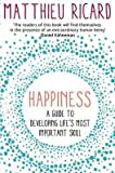 [(Happiness : A Guide to Developing Life's Most Important Skill)] [By (author) Matthieu Ricard] published on (January, 2015)