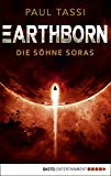 Earthborn: Die Söhne Soras: Roman (Earthborn-Chroniken 3) (German Edition)