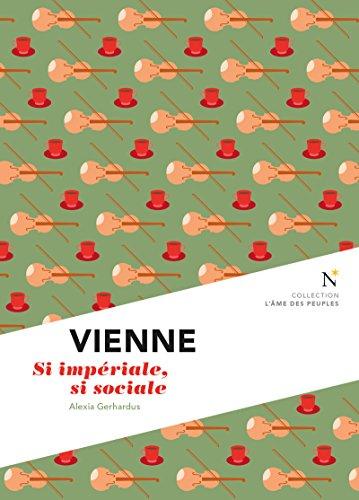 Vienne : Si impériale, si sociale: L'Âme des Peuples par Alexia Gerhardus