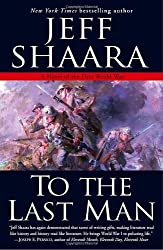 To the Last Man: A Novel of the First World War by Jeff Shaara (2005-08-30)