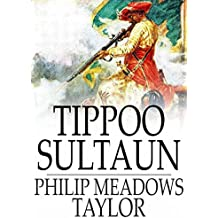 Tippoo Sultaun: A Tale of the Mysore War