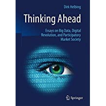Thinking Ahead-Essays on Big Data, Digital Revolution, and Participatory Market Society