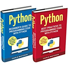 Python: 2 Books in 1: Beginner's Guide + Best Practices to Programming Code with Python (Python, Java, JavaScript, Code, Programming Language, Programming, Computer Programming) (English Edition)