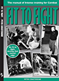 Fit to Fight - Manual of Intense Training for Combat