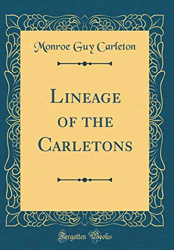 Lineage of the Carletons (Classic Reprint)