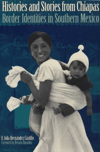 Histories and Stories from Chiapas: Border Identities in Southern Mexico por Rosalva Aída Hernández Castillo