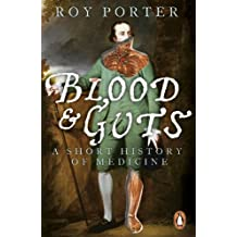 Blood and Guts: A Short History of Medicine by Roy Porter(2007-06-26)