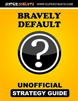 Bravely Default Guide (English Edition) par [Vhayste, Paul]