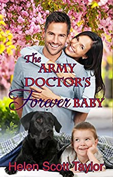The Army Doctor's Forever Baby (Army Doctor's Baby Series Book 0) (English Edition) von [Taylor, Helen Scott]