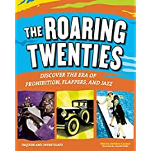 THE ROARING TWENTIES: Discover the Era of Prohibition, Flappers, and Jazz (Inquire and Investigate) (English Edition)