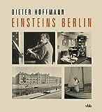 Einsteins Berlin - Dieter Hoffmann