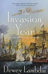 The Invasion Year (Alan Lewrie Naval Adventures (Paperback) #NO. 17) Lambdin, Dewey ( Author ) Jan-03-2012 Paperback