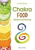Chakra-Food: Kochen als Heilung