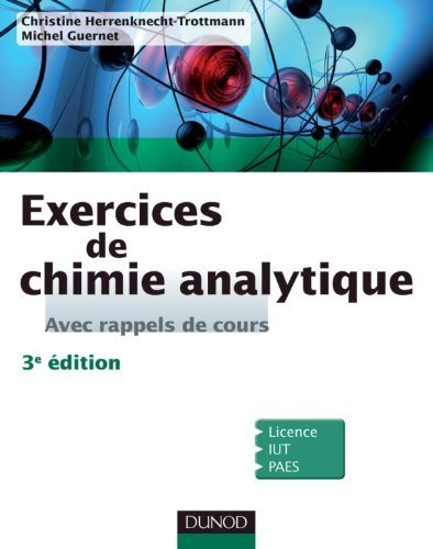 Exercices de Chimie analytique - Avec rappels de cours - 3e d de Christine Herrenknecht-Trottmann (6 avril 2011) Broch