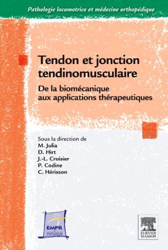 Tendon et jonction tendino-musculaire : de la biomécanique aux applications thérapeutiques (Ancien Prix éditeur : 63 euros)