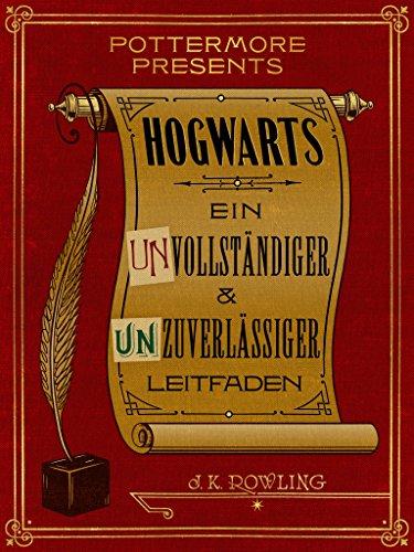 Hogwarts Ein unvollständiger und unzuverlässiger Leitfaden (Pottermore Presents - Deutsch) von [Rowling, J.K.]