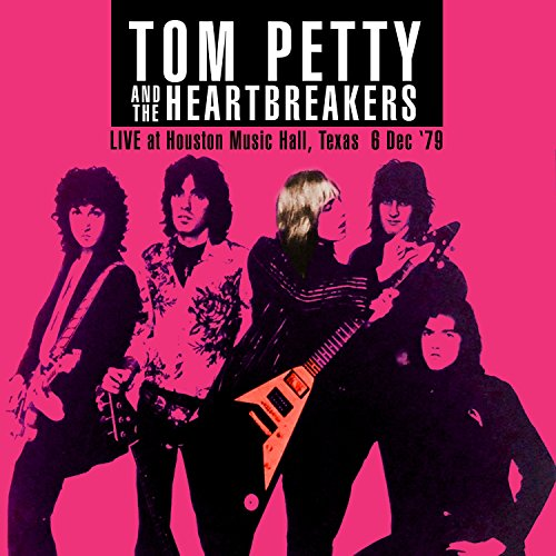 Live At Houston Music Hall, Texas 6 Dec '79 (Live FM Radio Concert Remastered In Superb Fidelity) (Remastered Petty Tom)