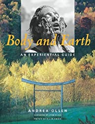Body and Earth: An Experiential Guide (Middlebury Bicentennial Series in Environmental Studies) by Andrea Olsen (2002-10-01)