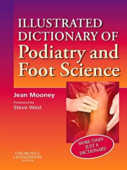 Illustrated Dictionary of Podiatry and Foot Science by [Mooney, Jean]