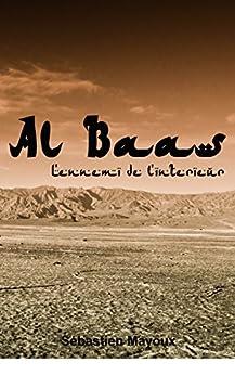 Al Baas (L'ennemi de l'intérieur): Un polar dans la veine d'Homeland et du Bureau des Légendes par [Mayoux, Sébastien]