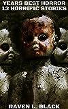 The Years Best Horror Stories: 13 Horrific Horror Stories (Volume 8)
