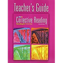 Corrective Reading Decoding Level B2, Teacher Guide (Read to Achieve) by Siegfried Engelmann (2007-04-01)