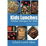 Kids Lunches - Winter Recipes for Kids (School Lunch Ideas) by Sherrie Le Masurier (2014-02-02)
