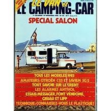 VAN ET LE CAMPING CAR (LE) [No 25] du 01/10/1982 - SPECIAL SALON - TOUS LES MODELES 1983 - AMATEURS - CITROEN C25 ET SAVIEM SG2 - TOUT SAVOIR SUR LE CREDIT - LES ALARMES ANTIVOL - ESSAIS - MESSAGER - FONT VENDOME - GRUAU ET LIPP - TECHNIQUE - CONNAISSEZ-VOUS LE PLASTIQUE