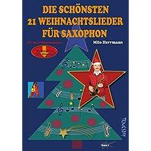 Die schönsten 21 Weihnachtslieder für Saxophon - Noten mit Playalongs zum Mitspielen (MP3-Download)