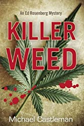Killer Weed: An Ed Rosenberg Mystery (Ed Rosenberg Mysteries) by Michael Castleman (2013-12-03)