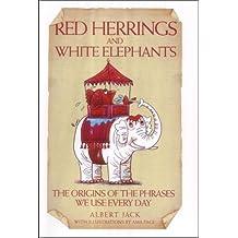 Red Herrings and White Elephants by Albert Jack (2004-10-08)